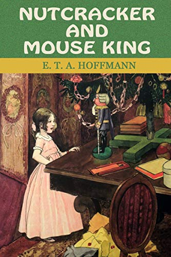Nutcracker and Mouse King: The Timeless Christmas Fairytale (English Edition)