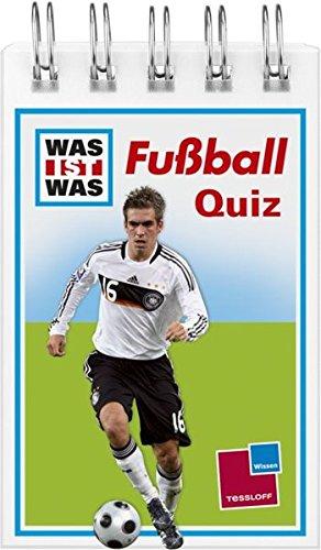 Was ist was Quizblock: Fußball: 120 Fragen und Antworten! Mit Spielanleitung und Punktewertung (WAS IST WAS - Quizblöcke)