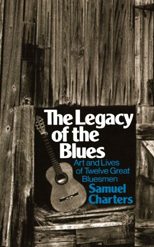 The Legacy of the Blues: Art and Lives of Twelve Great Bluesmen: Art and the Lives of Twelve Great Bluesmen (Da Capo Paperback)