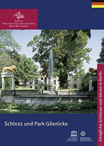 Schloss und Park Glienicke (Königliche Schlösser in Berlin, Potsdam und Brandenburg)