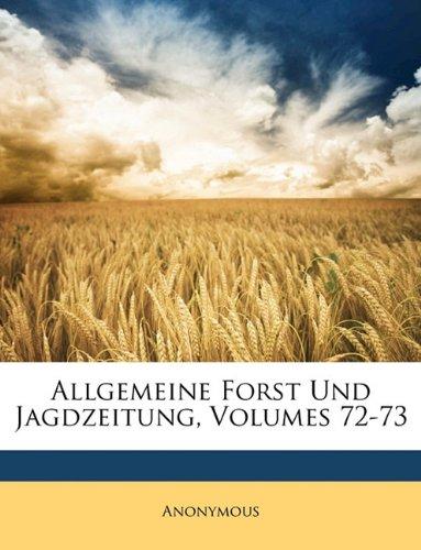 Allgemeine Forst Und Jagdzeitung, Volumes 72-73