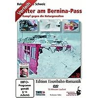 Edition Eisenbahn-Romantik - Winter am Bernina-Pass - Der Kampf gegen die Naturgewalten
