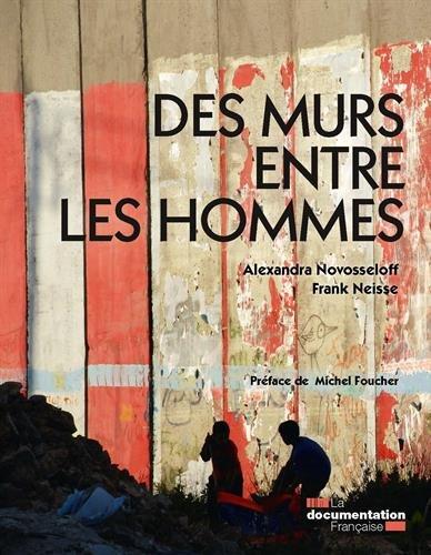 Des murs entre les hommes - Nouvelle édition par Alexandra Novosseloff