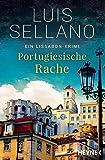 Portugiesische Rache: Roman - Ein Lissabon-Krimi (Portugal-Krimis, Band 2) - Luis Sellano