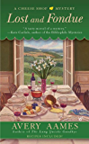 Lost and Fondue (Cheese Shop Mystery)