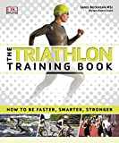 The Triathlon Training Book: How to be Faster - Best Reviews Guide