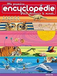 Ma première encyclopédie pour découvrir le monde - Dès 7 ans