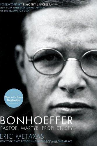 bonhoeffer-pastor-martyr-prophet-spy-a-righteous-gentile-vs-the-third-reich