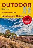 Lüneburger Heide: 28 Wanderungen in der Lüneburger Heide (Outdoor Regional) - Norbert Rother