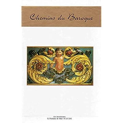 Les chemins du Baroque - 3 tomes sous coffret : Art religieux des vallées de Savoie - Tarentaise - Maurienne