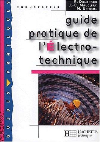 Guide pratique de l'électro-technique par André Domenach, Michel Uffredi, Jean-Claude Mauclerc