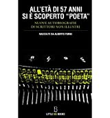 [{ All'eta Di 57 Anni Si E Scoperto Poeta: Nuove Autobiografie Di Scrittori Non Illustri (Italian, English) By Forni, Alberto ( Author ) Apr - 27- 2013 ( Paperback ) } ]