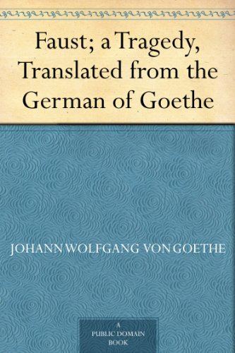 Faust; a Tragedy, Translated from the German of Goethe