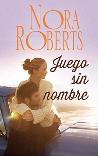 Juego sin nombre (Nora Roberts) por Nora Roberts