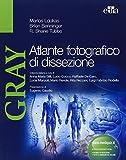 Gray. Atlante fotografico di dissezione. Ediz. illustrata