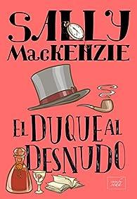 EL DUQUE AL DESNUDO par Sally MacKenzie