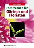 Fachrechnen für Gärtner und Floristen: Schülerband