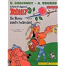 Asterix Mundart Sächsisch I: De Rose und´´´´s Schwärd