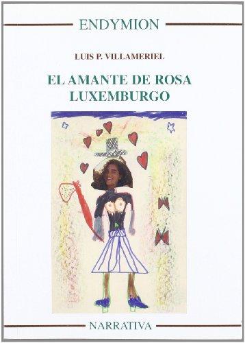 El amante de Rosa Luxemburgo por Luis P. Villameriel