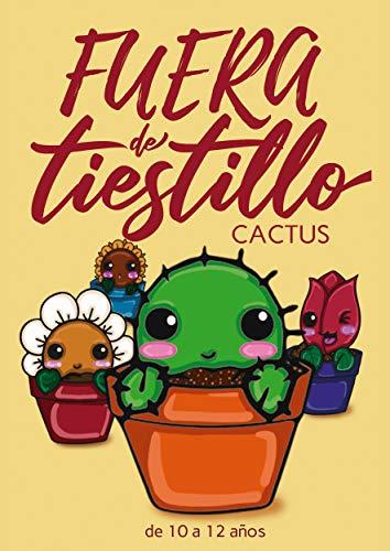 Fuera de tiestillo: Cactus: Relatos para niños de 10 a 12 años ...