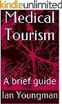 Medical Tourism: A brief guide (Engli...