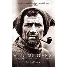 An Unsung Hero: Tom Crean - Antarctic Survivor
