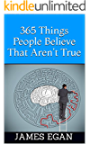365 Things People Believe That Aren't True (English Edition)