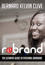 REBRAND: The Ultimate Guide to Personal Branding (English Edition)