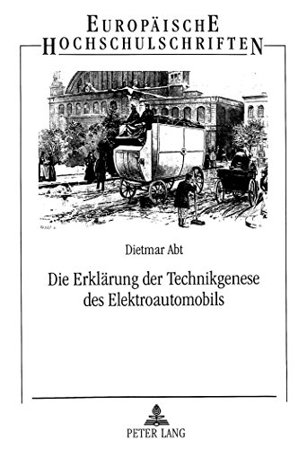 Die Erklärung der Technikgenese des Elektroautomobils (Europäische Hochschulschriften / European University Studies / Publications Universitaires ... Management / Série 5: Sciences économiques)