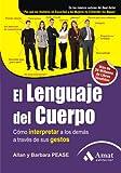 El Lenguaje del Cuerpo: Cómo interpretar a los demás a través de sus gestos