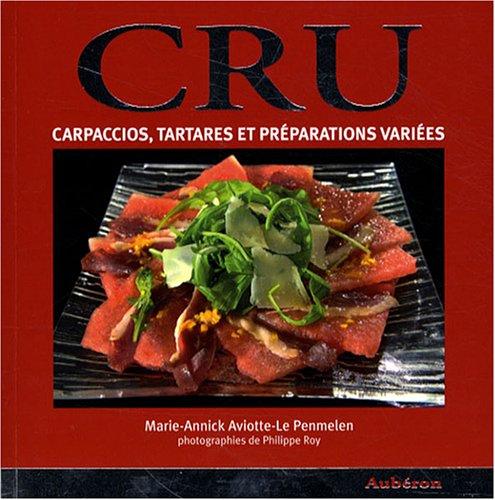 Cru : Carpaccios, tartares et préparations variées