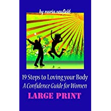 19 Steps to Loving Your Body (LARGE PRINT): A Confidence Guide to Women