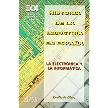 Historia de la industria en España : la electrónica y la informática