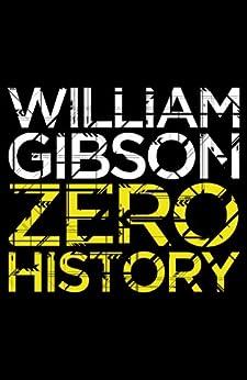 Zero History (Blue Ant) von [Gibson, William]