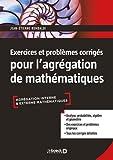 Exercices et problèmes corrigés pour l'agrégation de mathématiques