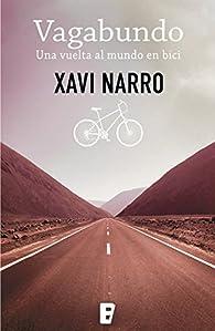 Vagabundo: Una vuelta al mundo en bici par Xavi Narro