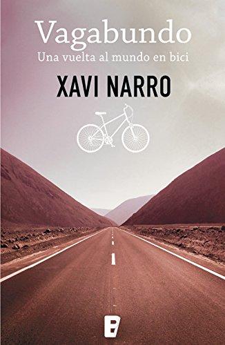 Vagabundo: Una vuelta al mundo en bici por Xavi Narro