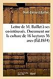 Telecharger Livres Lettre a ses co interesses Document sur la culture de 16 hectares 36 ares de terres en Algerie etc Conseils sur la formation d une societe reguliere et sur l emploi de familles (PDF,EPUB,MOBI) gratuits en Francaise