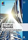 3D-Grafik mit OpenGL: Das umfassende Praxis-Handbuch