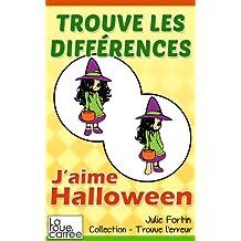 Trouve les différences - J'aime Halloween (Collection - Trouve l'erreur t. 3)