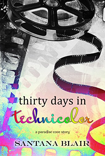 thirty-days-in-technicolor-a-paradise-cove-novella-english-edition