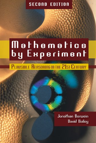Mathematics by Experiment: Plausible Reasoning in the 21st Century (English Edition)