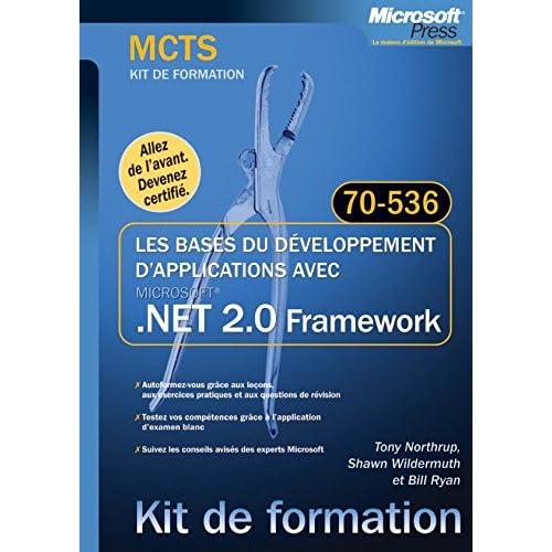 Les bases du développement d'applications avec .NET 2.0 : MCTS Examen 70-536