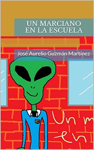 Un marciano en la escuela (Spanish Edition)