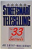 Streetsmart Teleselling: The 33 Secrets