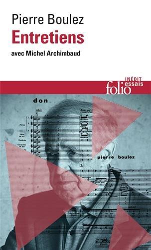 Pierre Boulez- Entretiens avec Michel Archimbaud