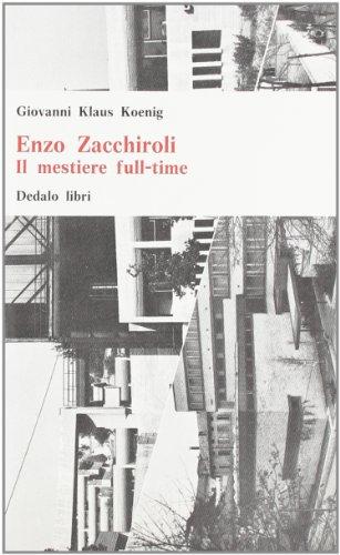 Enzo Zacchiroli. Il mestiere full-time