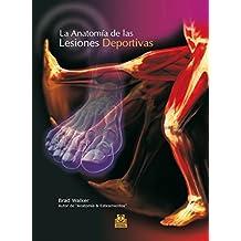 La anatomía de las lesiones deportivas (Color) (Medicina) (Spanish Edition)