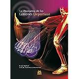 La anatomía de las lesiones deportivas (Color) (Medicina nº 44)