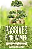 Passives Einkommen: Finanzielle Freiheit